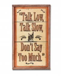 Montana Lifestyles® Talk Low, Talk Slow Sign