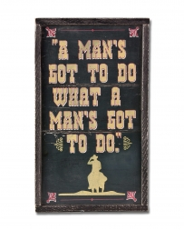 Montana Lifestyles® A Man's Got to Do Sign