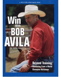 Western Horseman® Books - Win With Bob Avila