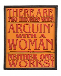 "Montana Lifestyles® ""Arguin' Woman"" Sign"